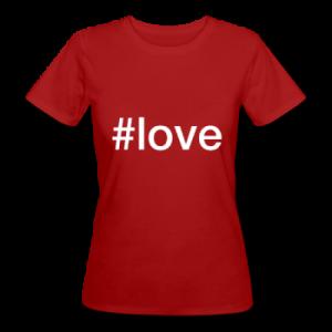 Love - hashtag som tryk på t-shirt - #love